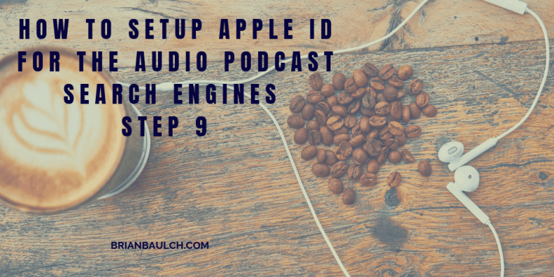 How to Setup Apple ID for the Audio Podcast Search Engines – Step 9