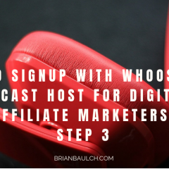 How to Signup with Whooshkaa Podcast Host for Digital Affiliate Marketers - Step 3