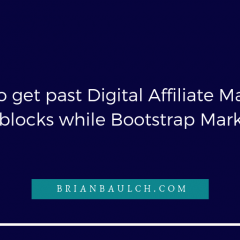 How to get past Digital Affiliate Marketer Roadblocks while Bootstrap Marketing